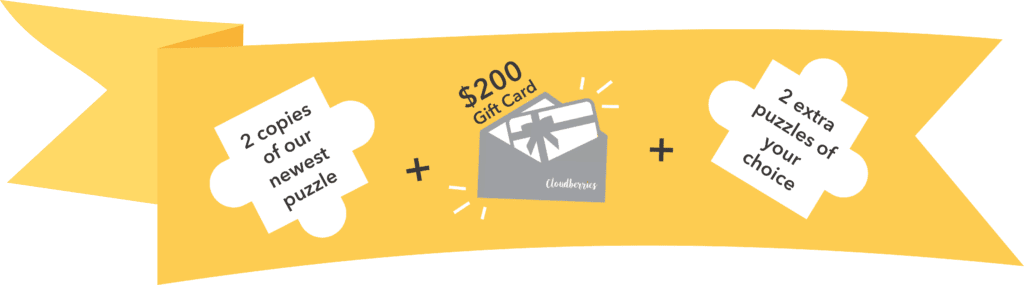 The Puzzle Nerd® Scavenger Hunt winner gets a $200 Cloudberries gift card, 2 free copies of the newest Cloudberries' puzzle, and 2 extra puzzles of their choice!